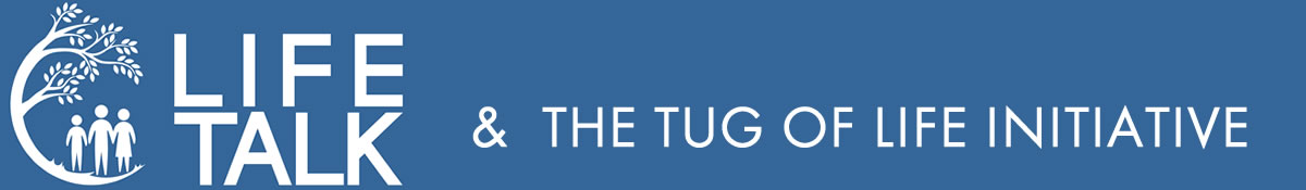 Life Talk & The Tug of Life Initiative